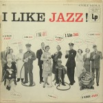 I Like Jazz!, 1955 - Columbia LP JZ1