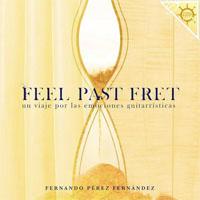 cdsdvds  Feel Past Fret. El tiempo pasa entre cuerdas