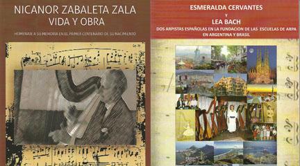novedades  Presentación de dos monografías dedicadas a los arpistas Nicanor Zabaleta, Esmeralda Cervantes y Lea Bach