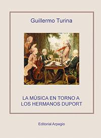 entrevistas  Guillermo Turina publica la primera biografía en castellano sobre los hermanos Duport