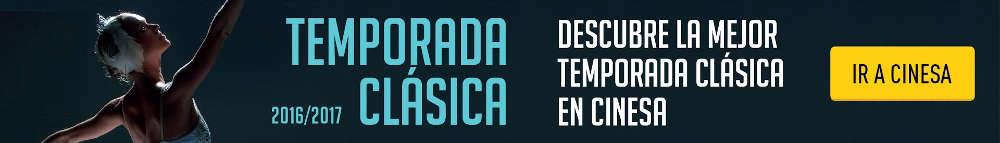 Temporada Clásica 2016 / 2017 en CINESA