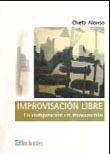 libros  IMPROVISACIÓN LIBRE. LA COMPOSICIÓN EN MOVIMIENTO