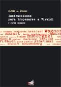 libros  Instrucciones para tropezarse a Vivaldi y otros ensayos