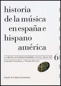 libros  Historia de la música en España e Hispanoamérica. La música en Hispanoamérica en el siglo XIX