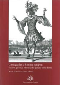 libros  Coreografiar la historia europea, rigor académico al servicio de la danza