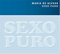 novedades  Sexo puro, de María de Alvear, nuevo disco del sello alemán World Edition