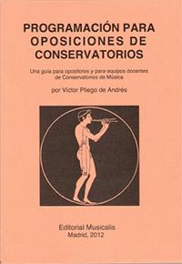 libros  Programación para oposiciones de conservatorios, de Víctor Pliego