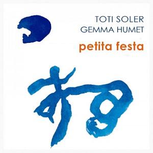 cdsdvds  Toti Soler y Gemma Humet: Petita festa:El buen gusto se hace guitarra y voz