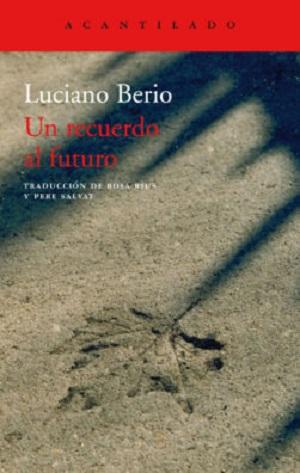 libros  El legado de Luciano Berio en seis cápsulas: Un recuerdo al futuro