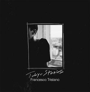 novedades  Francesco Tristano: Tokyo Stories: Poder Evocador