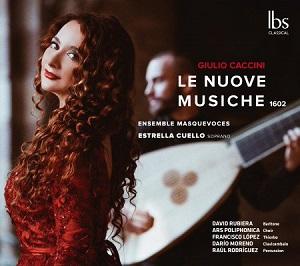 cdsdvds  Documento, obra de arte y libro sonoro: Le nuove musiche de Caccini por el Ensemble Masquevoces y Estrella Cuello