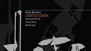cdsdvds  Baldo Martínez: Cuarteto Europa ¿Qué estás escuchando?