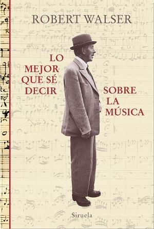 """libros  Robert Walser: """"Cuando no escucho música, me falta algo"""""""