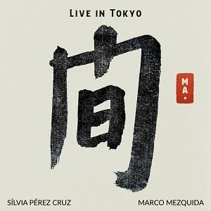 novedades  Nuevo trabajo de Silvia Pérez Cruz y Marco Mezquida, Ma. Live in Tokio