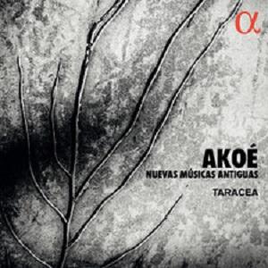 cdsdvds  Taracea: Akoé (Memoria del sonido). La novedad de lo antiguo