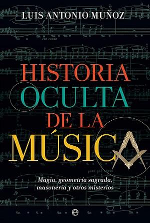libros  Historia oculta de la música. A la conquista de lo invisible por medio de lo visible