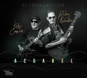 cdsdvds  Ruben Reinaldo & Kely García: Acuarel: La guitarra de jazz: arte y técnica