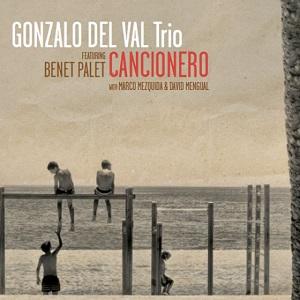 cdsdvds  Cancionero. Gonzalo del Val Trío más Benet Palet: Claridad de ideas y calma