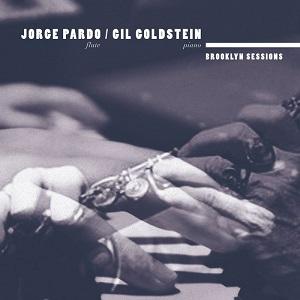 cdsdvds  Jorge Pardo & Gil Goldstein: Brooklyn Sessions: Dos instrumentos, una voz